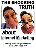 the shocking truth about internet marketing